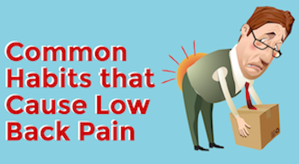 6 Common Habits that Cause Low Back Pain