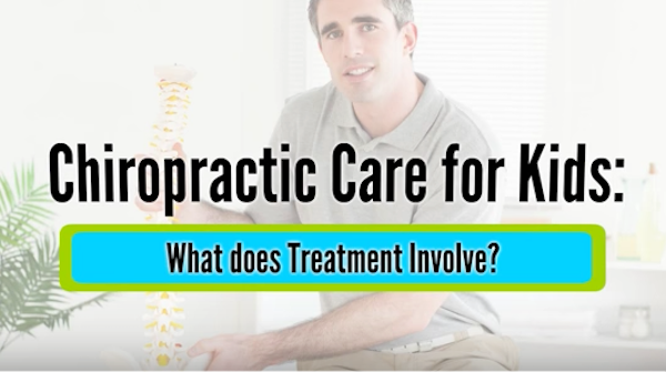 Chiropractic Care for Kids: What does Treatment Involve?