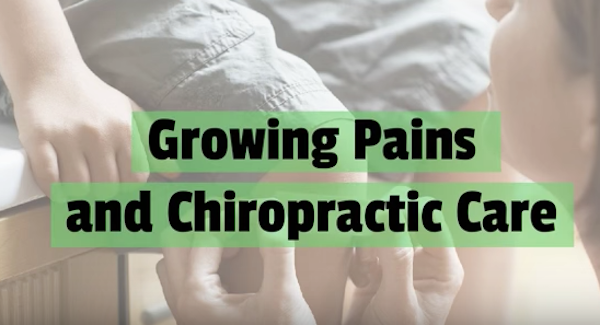 Growing Pains and Chiropractic Care